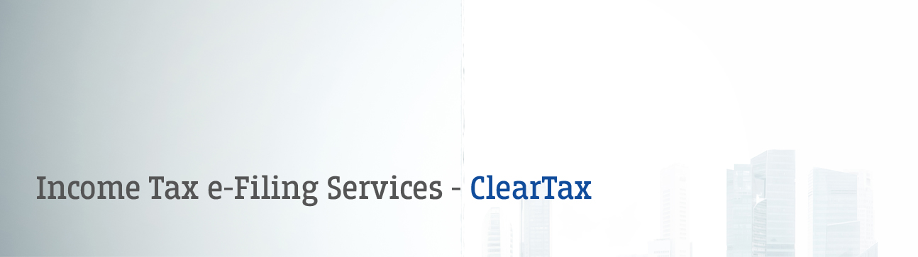 <h1> Clear Tax<br /> Income Tax e-Filing Services</h1>