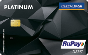 RuPay Platinum Debit Card | International Debit Card | Federal Bank